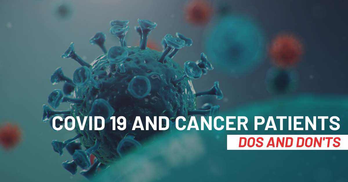 cancer patient do's and don'ts during covid-19